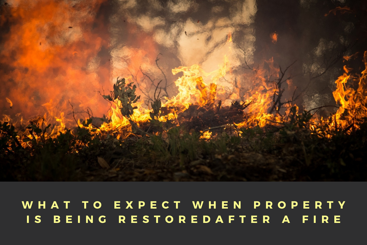 What To Expect When Property Is Being Restored After A Fire